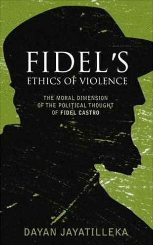 Fidel's Ethics of Violence